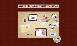 Copy of A IMPORTÂNCIA DO LETRAMENTO CRÍTICO
