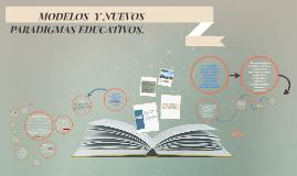 MODELOS  Y NUEVOS PARADIGMAS EDUCATIVOS.