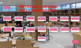 Copy of Retos de la BECREA en la sociedad red