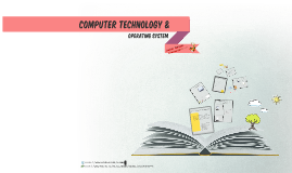 Copy of Computer  Technology and Operating System
