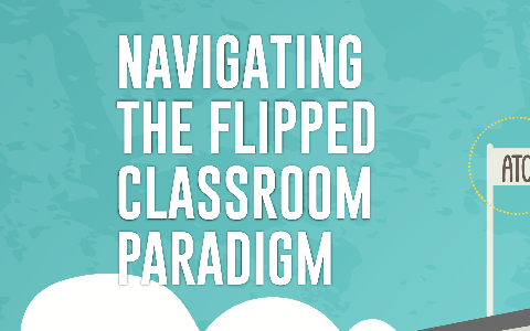 Navigating the Flipped Classroom