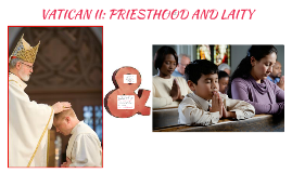Vatican II Priesthood and Laity