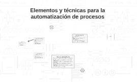 Elementos y técnicas para la automatización de procesos