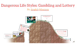 Dangerous Life Styles: Gambling and Lottery