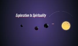 Exploration to Spirituality