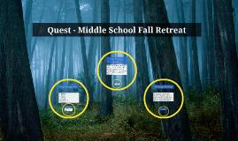 Quest - Middle School Fall Retreat