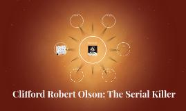 Clifford Robert Olsen: The Serial Killer