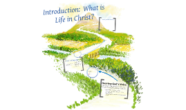 Intro: What is Life in Christ