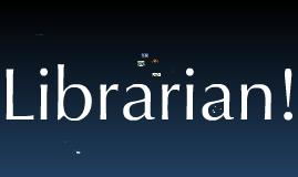 Librarian!