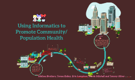 Copy of Using Informatics to Promote Community/Population Health