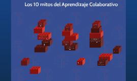 Copy of Los 10 mitos del Aprendizaje Colaborativo