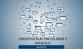 CIRCUITOS ELÉCTRICOS SERIE Y PARALELO.