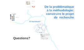 De la problématique à la méthodologie: construire la recherc