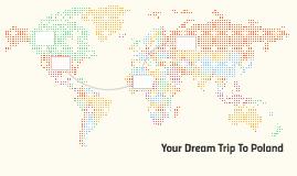 Your Dream Trip To Poland