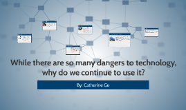 While there are so many dangers to technology, why do we con