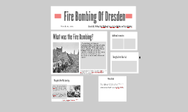 Fire Bombing Of Dresden