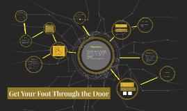 Get Your Foot Through the Door