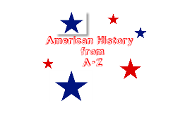 American History from A - Z