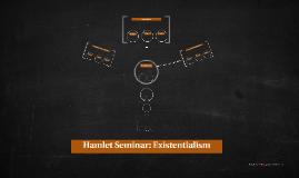 Hamlet Seminar: Existentialism
