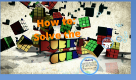 How to: solve Rubik's cube