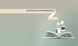 Bookmaking and Bookbinding