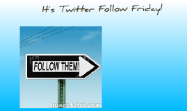 Follow Friday!