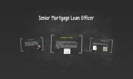 Senior Mortgage Loan Officer