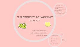 EL PRESUPUESTO DE INGRESOS Y EGRESOS