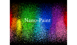 Copy of Nanotechnology- Paint
