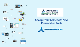 AHRMM 2018 - Change Your Game with New Presentation Tools