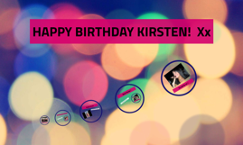 HAPPY BIRTHDAY KIRSTEN!  Xx
