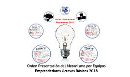 2018 Octavos Básicos: Orden Presentaciones Mecanismos Proyecto MyC1
