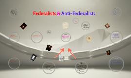Copy of Federalists & Anti-Federalists
