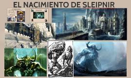 EL NACIMIENTO DE SLEIPNIR