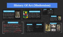 History Of Art (Modernism)