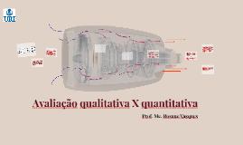 Avaliação qualitativa X quantitativa