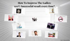 How To Impress Women: