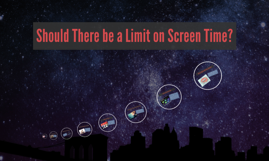 Should There be a Limit on Screen Time