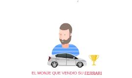 EL MONJE QUE VENDIO SU FERRARY