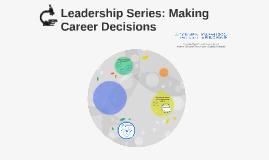 Leadership Series: Making Career Decisions