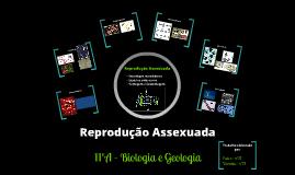 Reprodução Assexuada - 11ºano