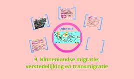 9. Binnenlandse migratie: verstedelijking en transmigratie