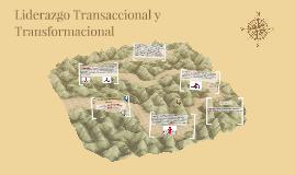 Liderazgo Transaccional y Transformacional