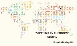 ESTRATEGIA EN EL ENTORNO GLOBAL