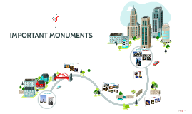 IMPORTANT MONUMENTS