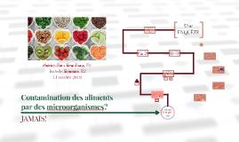 Contamination des aliments par des microorganismes? JAMAIS!