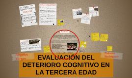 Copy of EVALUACIÓN DEL DETERIORO COGNITIVO EN LA TERCERA EDAD