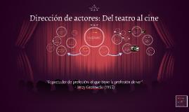 Copy of Dirección de actores: Del teatro al cine