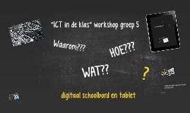 """""""ICT in de klas"""" workshop groep 5"""