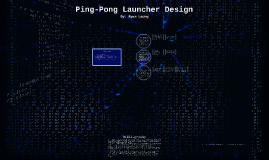 Ping-Pong Ball Launcher Design